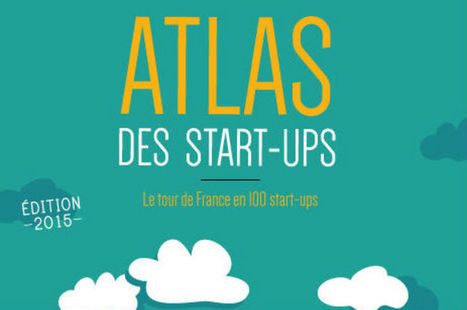 L'Atlas des start-up promeut l'entreprenariat made in France | Digital média | Scoop.it