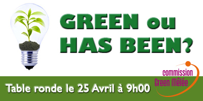 Table ronde : GREEN ou HAS BEEN ? le 25 avril 2013 de 09h00 à 10h30 à La Cantine Toulouse | La Cantine Toulouse | Scoop.it