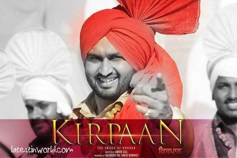 Kirpaan The Sword Of Honour - roshan prince | LATEST IN WORLD | Scoop.it
