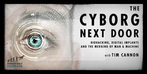 Cyborg Next Door : Biohacking, Digital Implants & the Merging of Man & Machine | Future set | Scoop.it