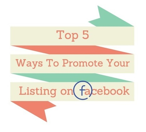 Top 5 Ways To Promote Real Estate Listings on Facebook | Real Estate Agent Marketing | Scoop.it