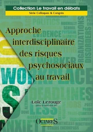 Approche interdisciplinaire des risques psychosociaux au travail, L. Lerouge (dir.), 2014 | Ouvrages droit & science politique | Scoop.it