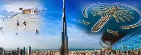 Four Man-Made Wonders Parading Staggering Persona of Dubai | social media optimization | Scoop.it