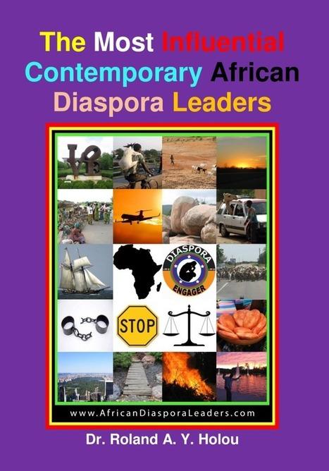 Influential Contemporary African Diaspora Leaders Honored in a New Book | DiasporaEngagement | Scoop.it