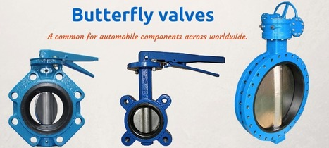 Butterfly valves are common for automobile components   Valve manufacturers and exporters in India   Scoop.it