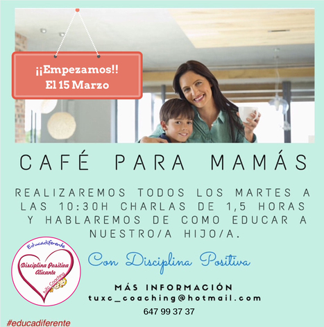 Café para mamás y papás. Otra forma de educar | La educación del futuro | Scoop.it
