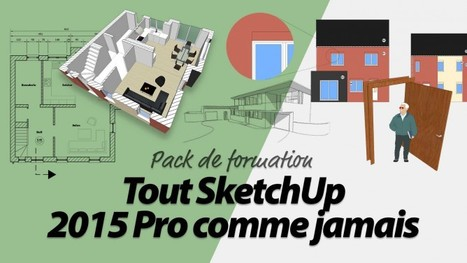 Ma nouvelle formation vidéo sur SketchUp 2015 est en ligne | SketchUp | Scoop.it