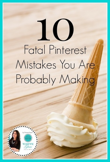 10 Fatal Pinterest Mistakes You Are Probably Making | The Social Network Times | Scoop.it