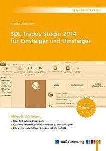 (DE) (CAT) (€) - Lehrbuch von Renate Dockhorn: SDL Trados Studio 2014 für Einsteiger und Umsteiger | Richard Schneider | Glossarissimo! | Scoop.it