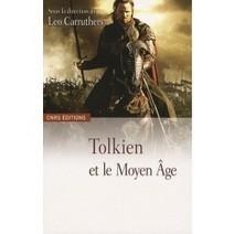 Tolkien et le Moyen Age ;Leo Carruthers - Cnrs - Livres | Monde médiéval | Scoop.it