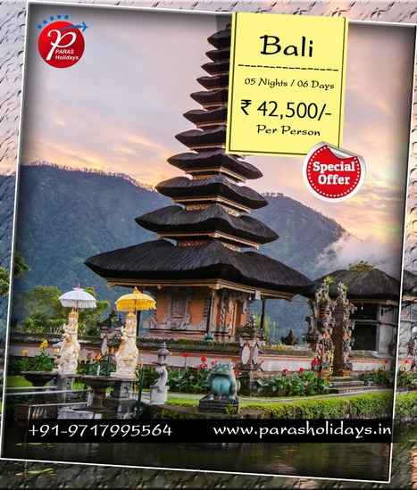 Bali Vacation Packages, Vacation Packages for Bali 2016. | Paras Holidays - Group Tours, Holiday Packages, Honeymoon Packages 2017 | Scoop.it