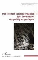 Des sciences sociales engagées dans l'évaluation des politiques publiques / Vincent Spenlehauer, l'Harmattan, 2016   Bibliothèque de l'Ecole des Ponts ParisTech   Scoop.it