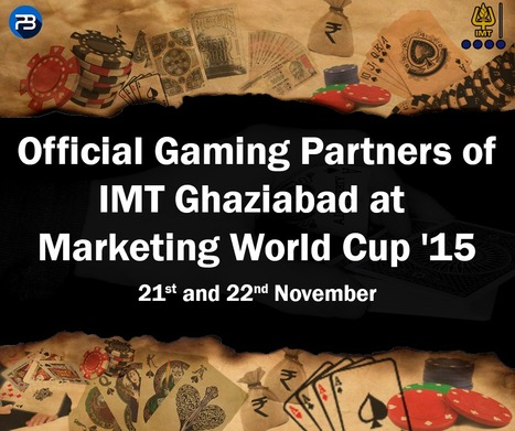 PokerBaazi.com is proud to be the official gaming partner of IMT Ghaziabad at Marketing World Cup '15 on 21st and 22nd November #MWC15 #IMTGhaziabad #PokerBaaz #PokerExclusivelyForIndians #SofterField   online poker in India   Scoop.it