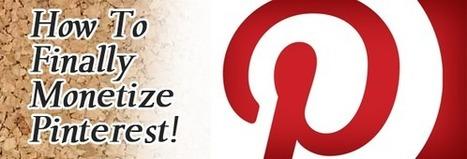 How To Finally Monetize Pinterest!   An interest in Pinterest   Scoop.it