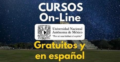 Cursos en línea ofrecidos por la UNAM que inician en Mayo – Gratuitos, en español y con posibilidad de certificado | Educacion, ecologia y TIC | Scoop.it