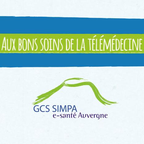 [vidéo] Le GCS SIMPA Auvergne aux bons soins de la télémédecine | Orange Healthcare | Scoop.it