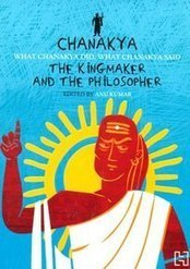Chanakya: The Kingmaker and the Philosopher | Anu Kumar | Book Review | Book Reviews | Scoop.it