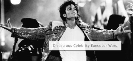Disastrous Celebrity Executor Wars - Part 1 - Passare.com Blog | End of Life Management | Scoop.it