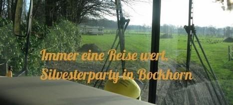 Immer eine Reise wert, Silvesterparty in Bockhorn | Rumtreiber on Tour | Scoop.it