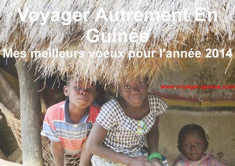 Voyager Autrement En Guinée: Tous nos vœux de bonheur et de santé pour cette nouvelle année | TOURISME GUINEE | Scoop.it