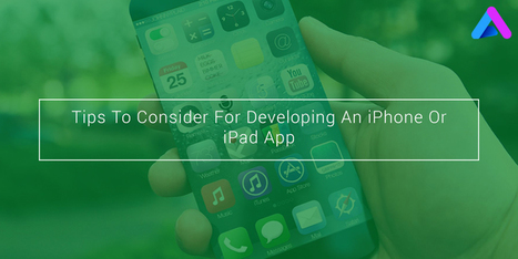 Tips To Consider For Developing An iPhone Or iPad App | Web Design & Development Updates | Scoop.it