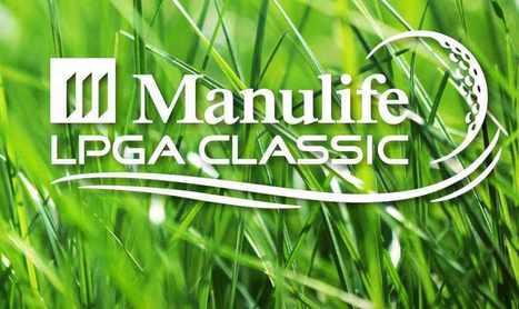 TONY'S LPGA REPORT: Manulife LPGA Classic Preview, Pairings, and More   LPGA   Scoop.it