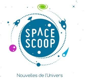 Lancement de Space Scoop, un portail d'informations sur l'astronomie | Canopé Créteil : Salon Numérique Permanent. | Scoop.it