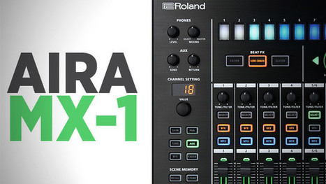 NAMM 2015: Roland AIRA MX-1 Mixer With Step Sequenced Effects | DJing | Scoop.it