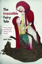 Book review of Jack Zipes' The Irresistible Fairy Tale | Open Letters ... | Fairy tales, Folklore, and Myths | Scoop.it