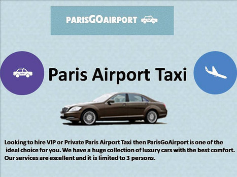 Paris Airport Taxi Services | Parisgoairport.com | Scoop.it