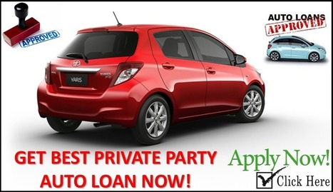 How To Get A Private Party Car Loan - Private Party Auto Loan: How To Get A Best Private Party Auto Loan With Minimum Rates And Maximum Benefits | Private Party Car Loan | Scoop.it