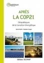 Après la COP21 : géopolitiques de la transition énergétique / Benoît Mafféï, Rodolphe Greggio, Éditions Technip, 2016 | Bibliothèque de l'Ecole des Ponts ParisTech | Scoop.it