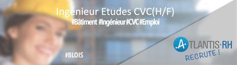 Ingénieur Etudes CVC (H/F) | Emploi #Construction #Ingenieur | Scoop.it