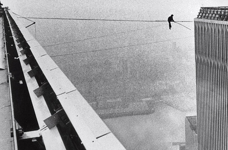Cheating the Impossible: Wire-Walker Philippe Petit on Education, Creativity, and Patience | Welcome Interruptions | Scoop.it