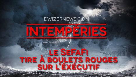 Intempéries : le SeFaFi tire à boulet rouge sur nos politiques. - DwizerNews | Politique, société | Scoop.it