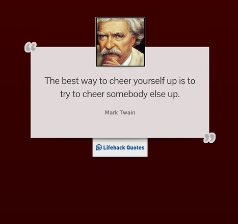 Quote of the Day: How to Cheer Yourself Up - Lifehack | Digital-News on Scoop.it today | Scoop.it
