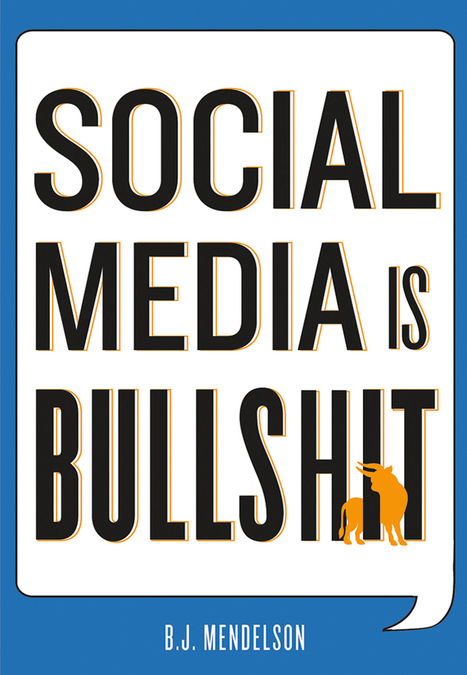 Social Media is Bullshit | Smarter Storytelling | Guerrilla Social Media | Scoop.it