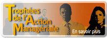 Remise des Trophées de l'Action Managériale le 20 novembre 2012 en présence du Ministre du Travail | Entretiens Professionnels | Scoop.it