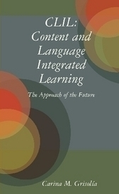 CLIL: Content and Language Integrated Learning: The Approach of the Future by Carina M. Grisolía (eBook) - Lulu | Scoop.it BEP | Scoop.it
