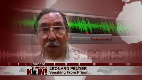 Exclusive: Leonard Peltier Speaks Out from Prison on Denial of Medical Care, Bid for Clemency | Leonard Peltier | Scoop.it