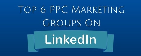 Top 6 LinkedIn Groups for PPC Marketers - eZanga Articles | Online Marketing | Scoop.it