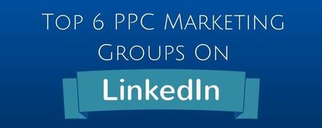 Top 6 LinkedIn Groups for PPC Marketers - eZanga Articles | Online Marketing | Scoop.it