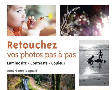 Retouchez vos photos pas à pas - Voyager en retouche avec Anne-Laure Jacquart | Arts & Culture | Scoop.it