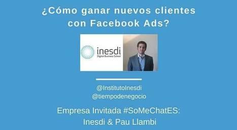¿Cómo captar nuevos clientes con Facebook ads? Twitter chat | Social Media | Scoop.it