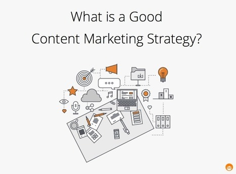 How to Build a Good Content Marketing Strategy? | Outbrain.com | Public Relations & Social Media Insight | Scoop.it