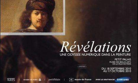 [IL Y A 6 ANS] Petit Palais : le numérique révèle (les secrets de) la peinture | Clic France | Scoop.it