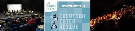 27.05.2015 - Débat : Pratiques numériques dans la création artistique pour la jeunesse - Le Grand Bleu | Digital #MediaArt(s) Numérique(s) | Scoop.it