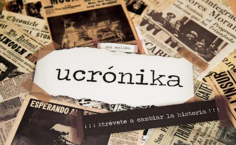 ucrónika | Història en present | Scoop.it