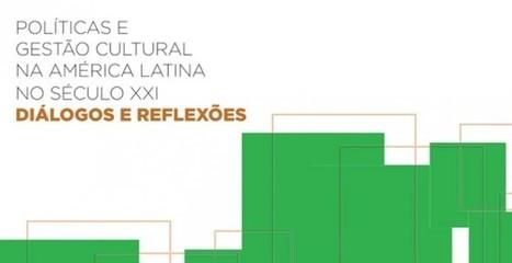 Itaú Cultural apresenta debates e apresentações sobre as Políticas e Gestão Cultural na América Latina | BINÓCULO CULTURAL | Monitor de informação para empreendedorismo cultural e criativo| | Scoop.it