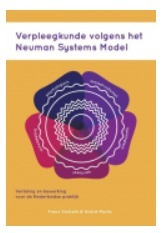 Herziene druk: Verpleegkunde volgens het Neuman Systems Model   Verpleegkunde Zuyd   Scoop.it